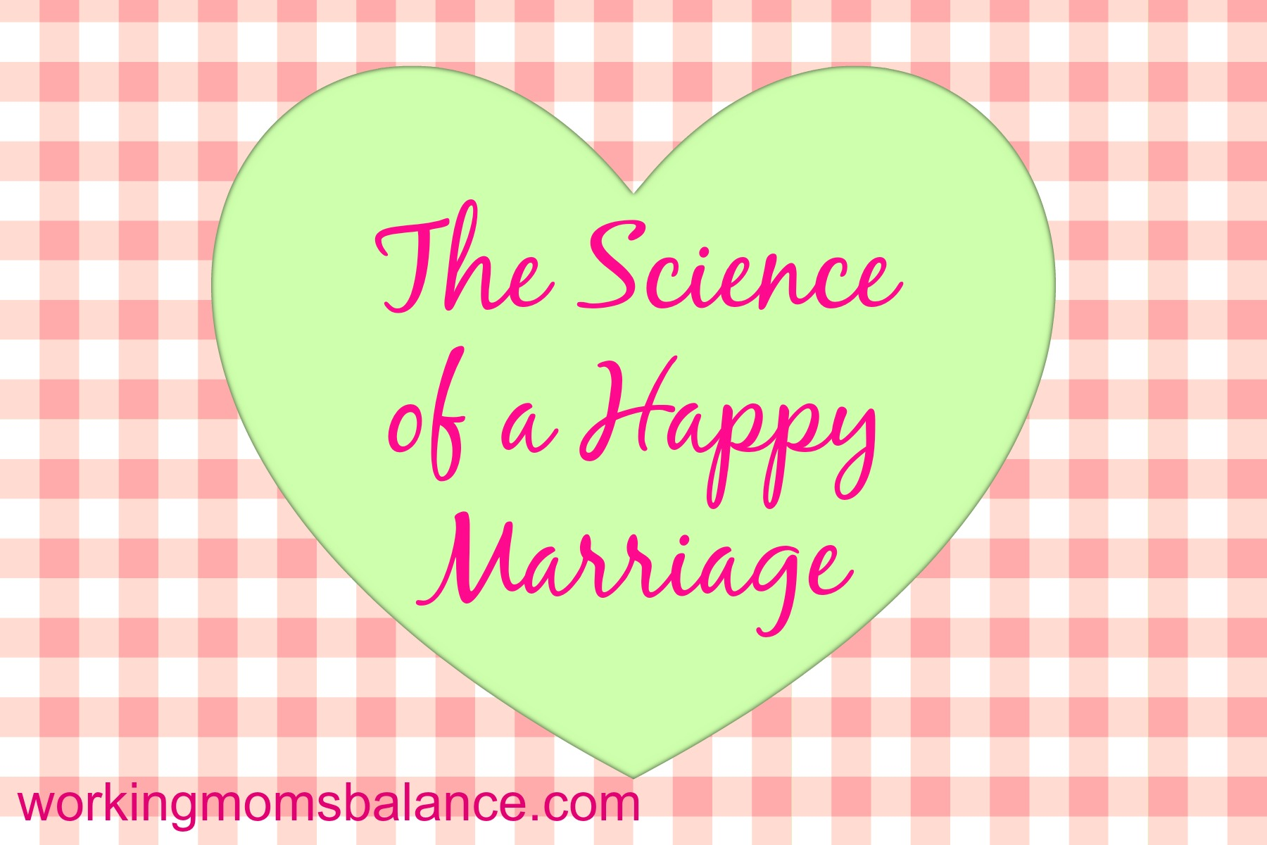 The Science of a Happy Marriage