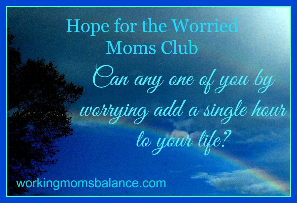 Hope for the Worried Mom