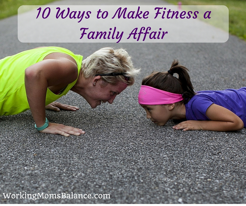 10 Ways to Make Fitness a Family Affair