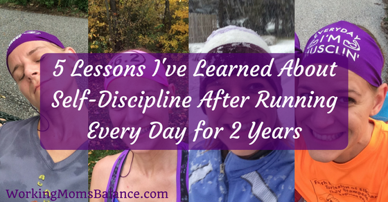 5 Lessons I've Learned About Self-Discipline After Running Every Day for 2 Years
