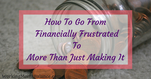 From Financially Frustrated to More Than Just Making It